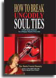 How to break ungodly soul ties?